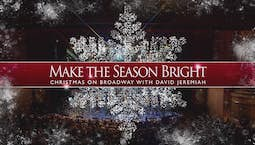 Video Image Thumbnail:Make the Season Bright: Christmas on Broadway with Dr. David Jeremiah