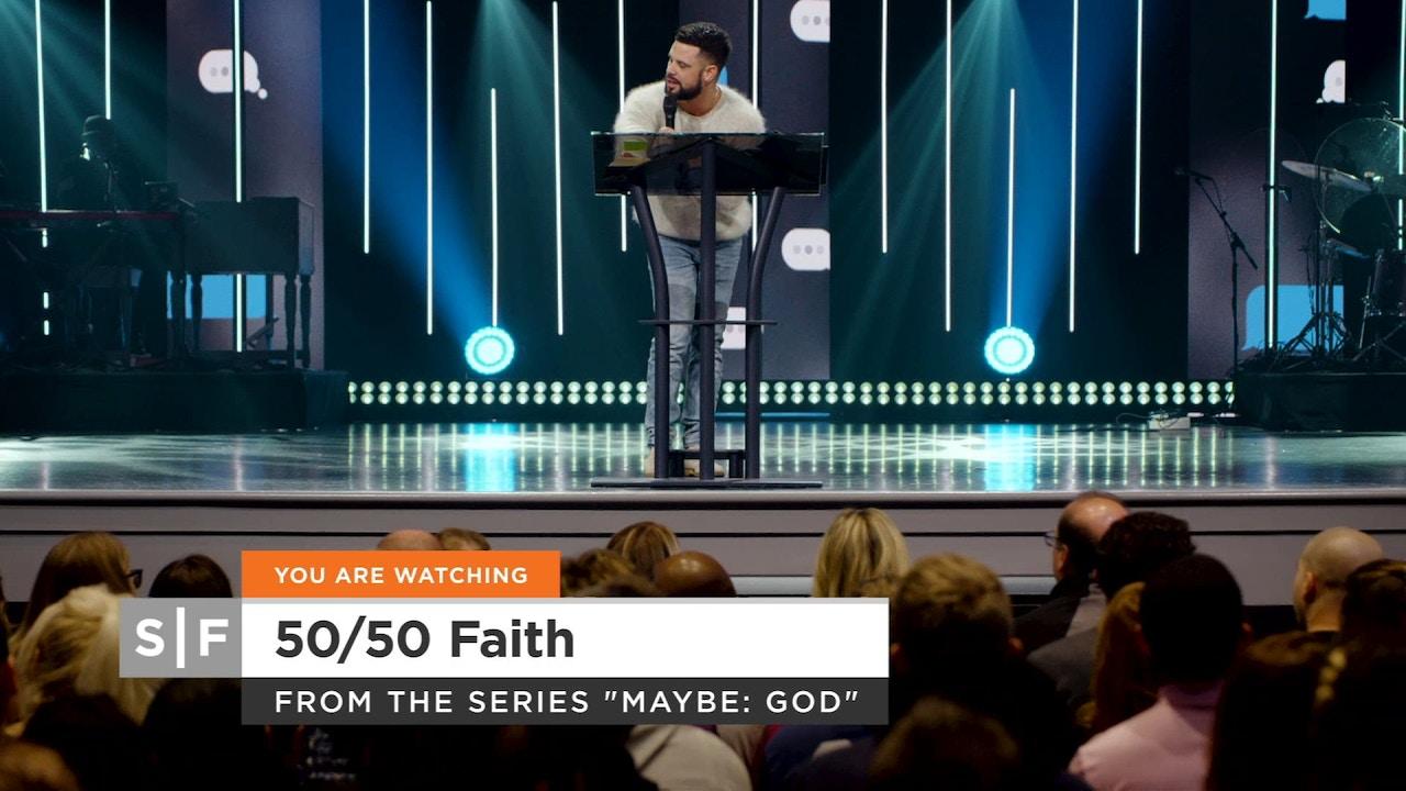 Watch 50/50 Faith Part 2