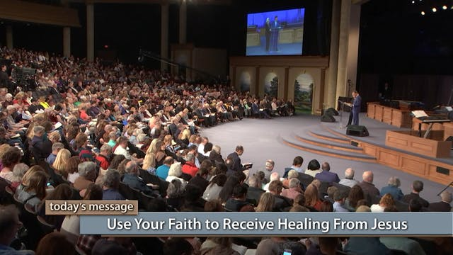 Use Your Faith to Receive Healing fro...