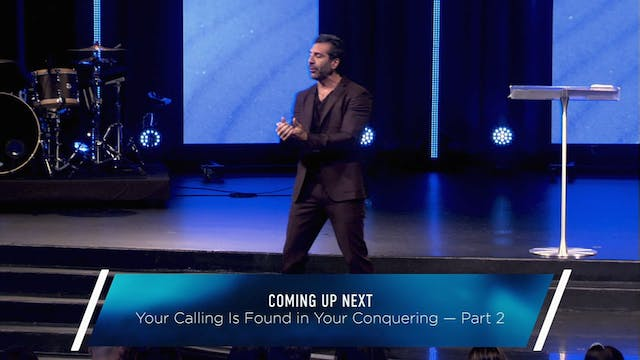 Your Calling is Found in Your Conquer...