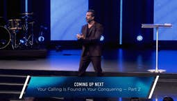 Video Image Thumbnail:Your Calling is Found in Your Conquering Part 2