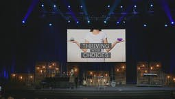 Video Image Thumbnail:Thriving in our Choices Part 2