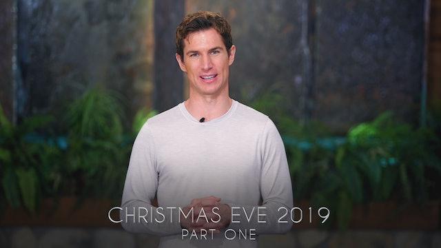 Christmas Eve 2019 Part 1