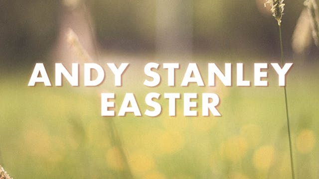 Andy Stanley Easter