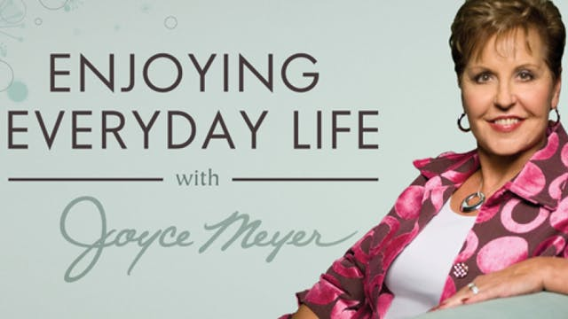 Joyce Meyer: Enjoying Everyday Life