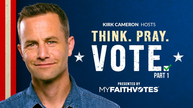 Part 1 - Think. Pray. Vote. Presented by My Faith Votes