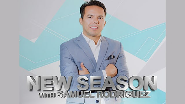 New Season with Samuel Rodriguez