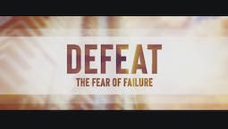 Video Image Thumbnail:Defeat: The Fear of Failure