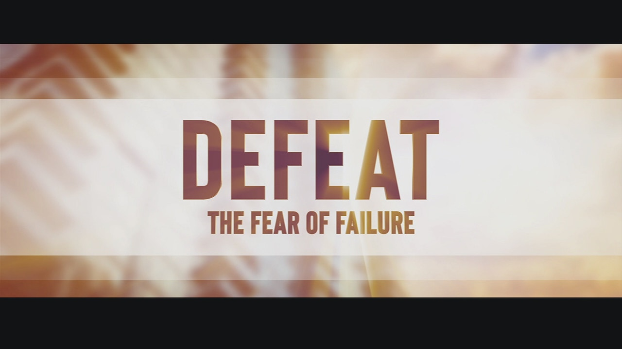 Watch Defeat: The Fear of Failure