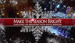 Video Image Thumbnail: Make The Season Bright: Christmas on Broadway with David Jeremiah