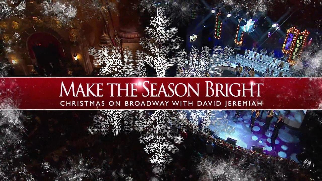 Watch Make The Season Bright: Christmas on Broadway with David Jeremiah