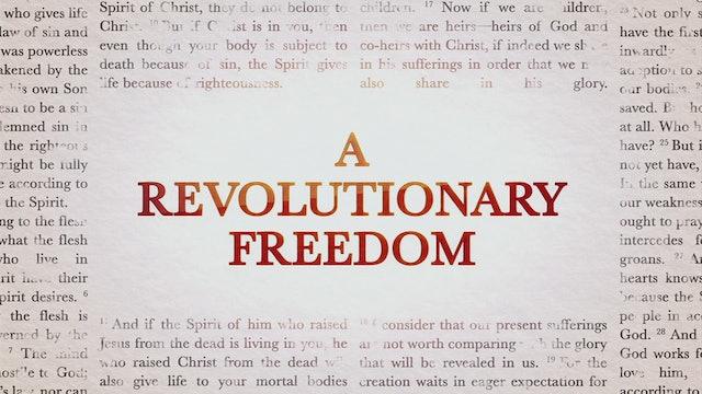 A Revolutionary Freedom