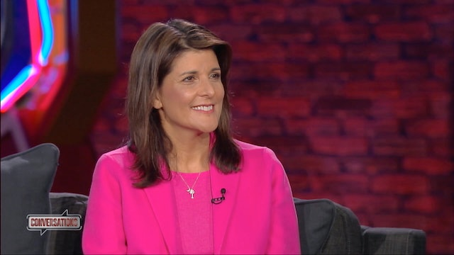 Conversations | Nikki Haley