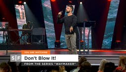 Video Image Thumbnail: Don't Blow It! Part 2