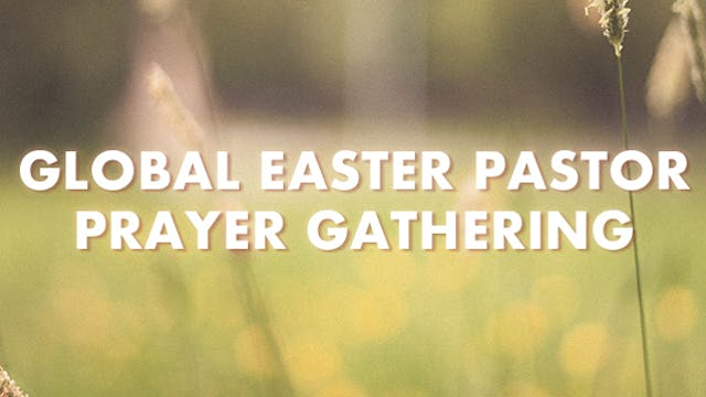 Global Easter Pastor Prayer Gathering