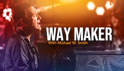Video Image Thumbnail:Way Maker with Michael W. Smith