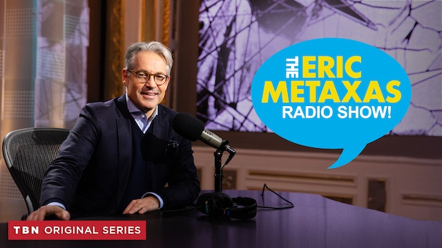 The Eric Metaxas Radio Show