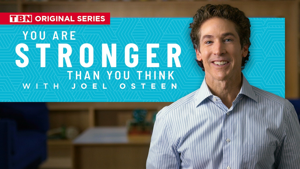 Joel Osteen: You Are Stronger Than You Think