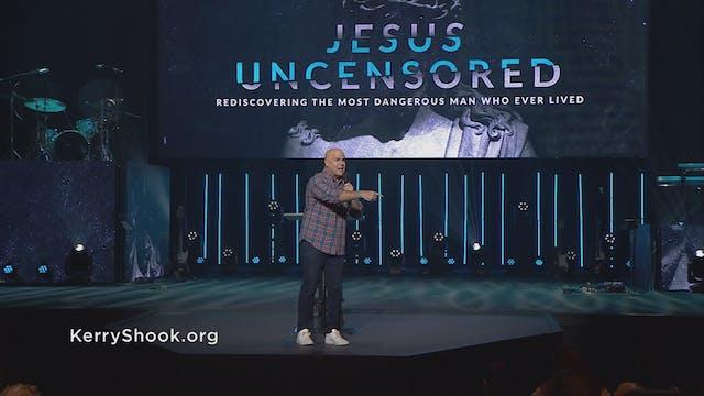 Jesus Uncensored: Dangerous To Despair