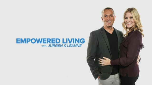 Empowered Living with Jurgen & Leanne