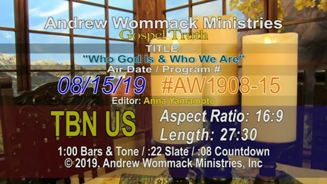 Who God Is & Who We Are | August 15, ...