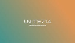 Unite 714 Global Prayer Event