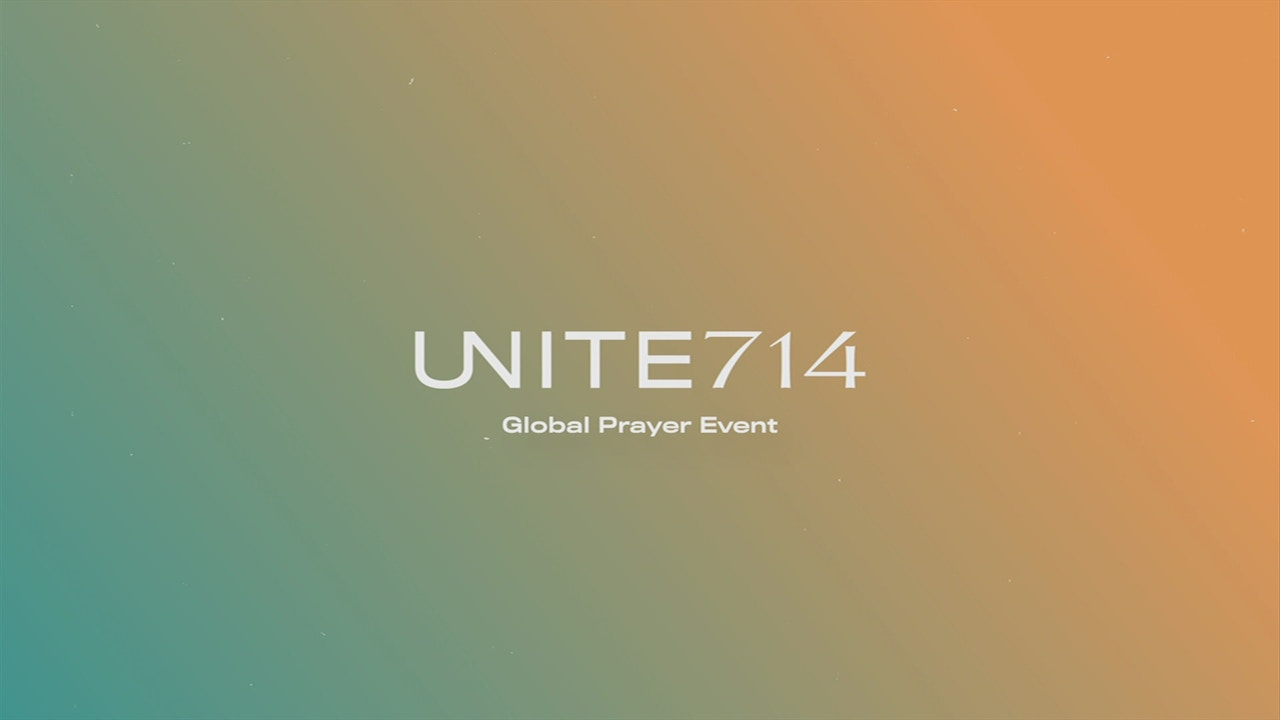 Watch Unite 714 Global Prayer Event