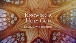 Video Image Thumbnail:Knowing a Holy God