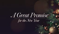 Video Image Thumbnail:A Great Promise for the New Year