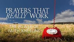Video Image Thumbnail:The Power of Faith-Kneeling