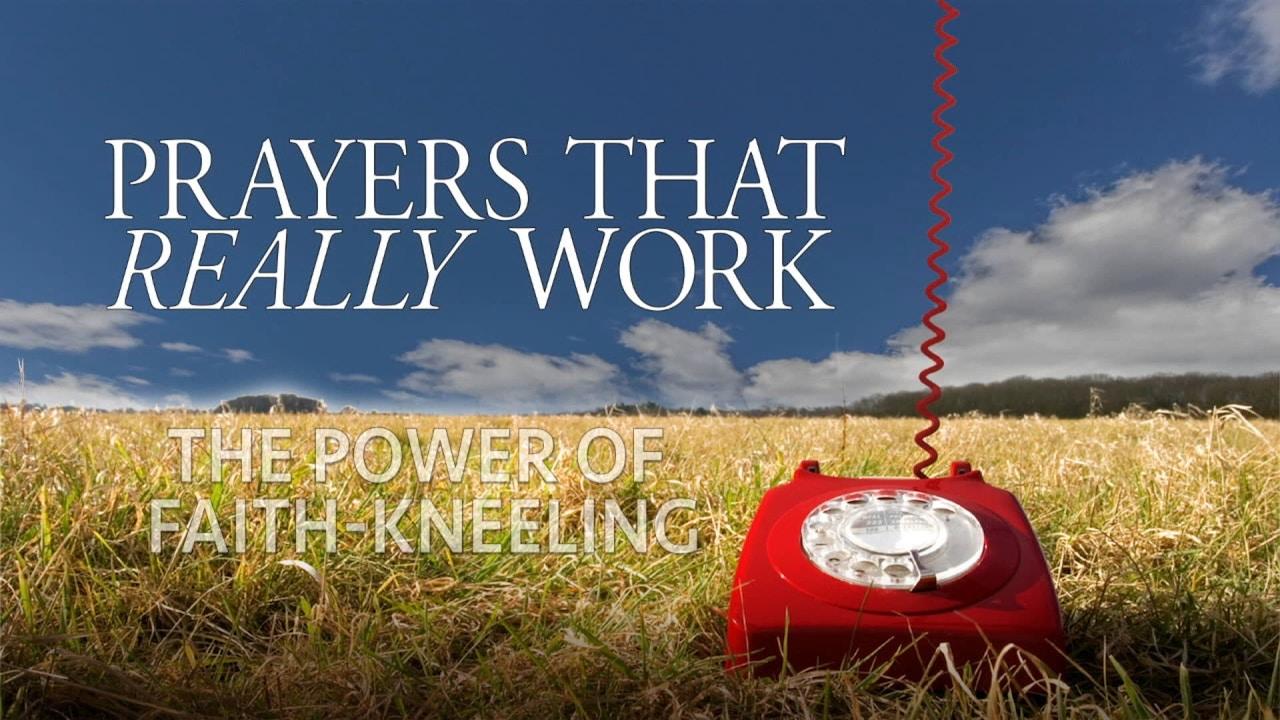 Watch The Power of Faith-Kneeling