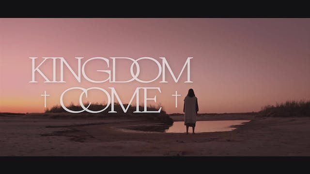 Kingdom Come Part 1