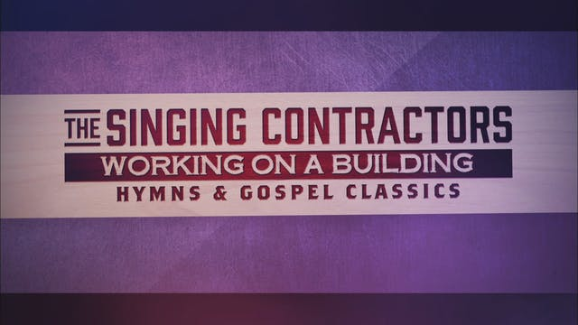 Singing Contractors: Working On A Bui...