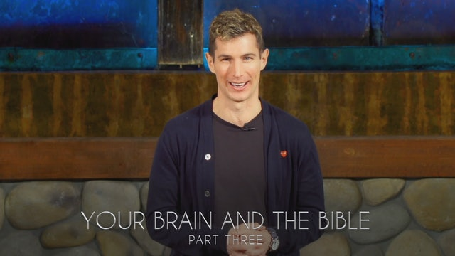 Your Brain and the Bible Part 3