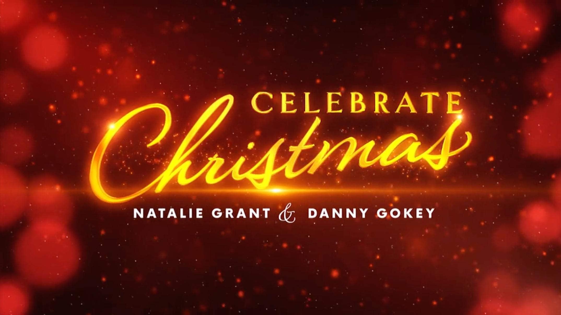 Celebrate Christmas with Natalie Grant & Danny Gokey