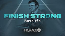 Video Image Thumbnail:Finishing Strong Part 4