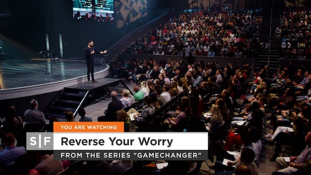 Reverse Your Worry Part 2
