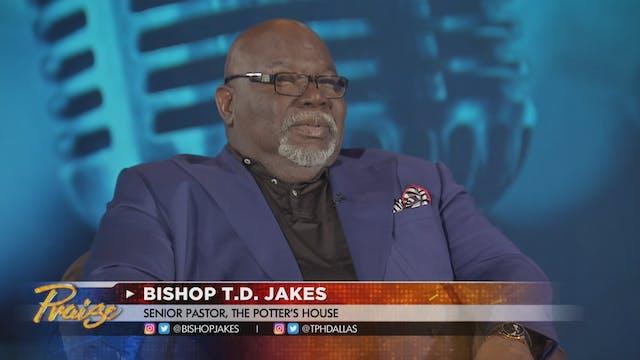 Praise - T. D. Jakes - August 9, 2021