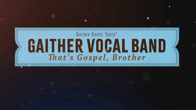 GVB: That's Gospel, Brother