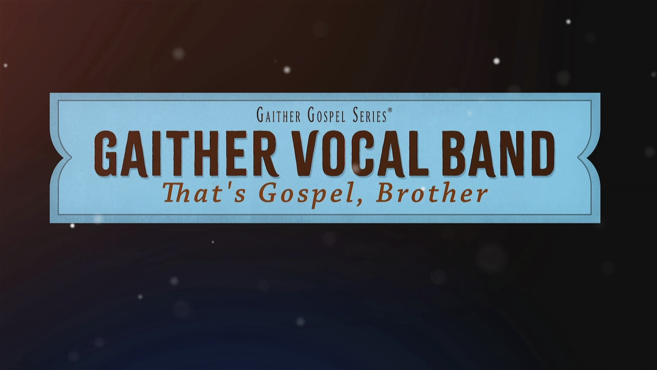 Watch GVB: That's Gospel, Brother