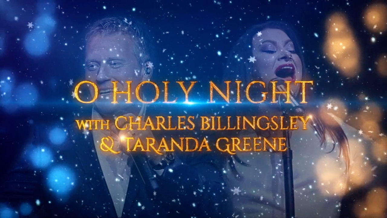 Watch O Holy Night with Charles Billingsley & TaRanda Greene