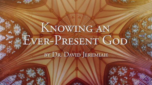 Knowing An Ever-Present God