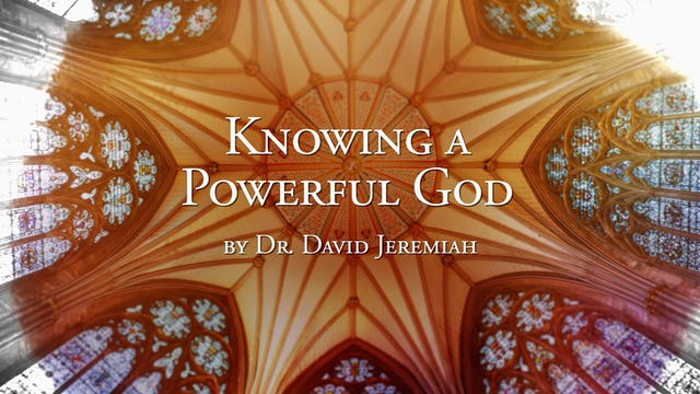 Knowing A Powerful God