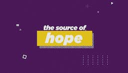 Video Image Thumbnail:The Source of Hope