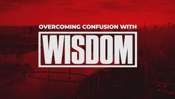 Video Image Thumbnail:Overcoming Confusion With Wisdom
