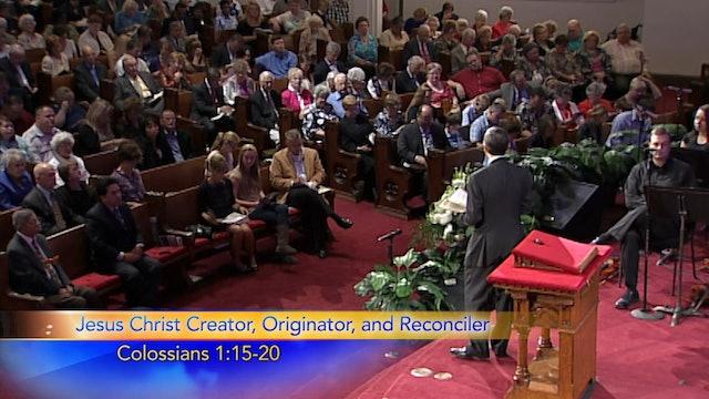 The Incomparable Christ: Jesus Christ: Creator, Originator, Reconciler