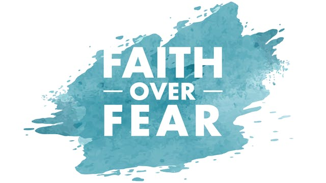 Faith Topic: Fear/Anxiety
