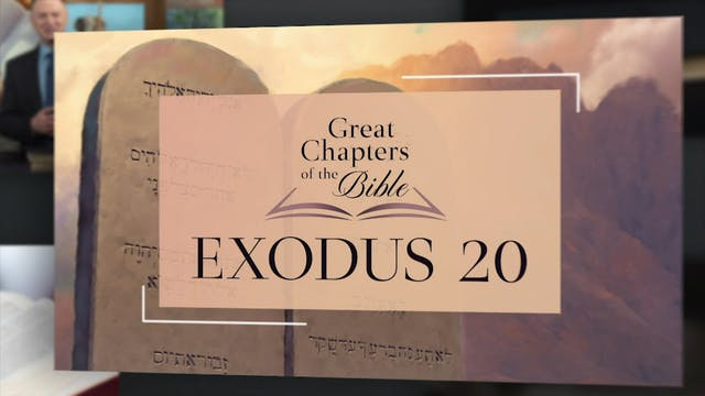 Great Chapters of the Bible: Exodus 20