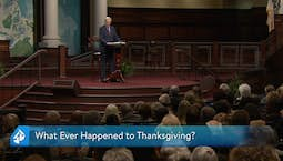 Video Image Thumbnail:What Ever Happened to Thanksgiving? and Victory Over Anger