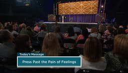 Video Image Thumbnail:Press Past the Pain of Feelings Part 2